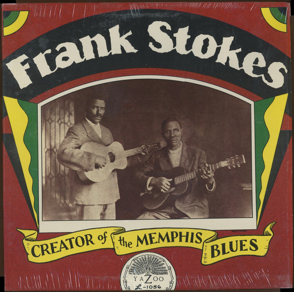 Frank Stokes - Creator Of The Memphis Blues