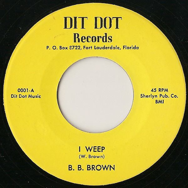 B B Brown - I Weep / That's It Lets Quit