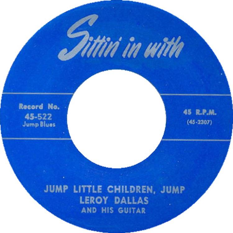 Leroy Dallas - Jump Little Children Jump / I'm Down Now