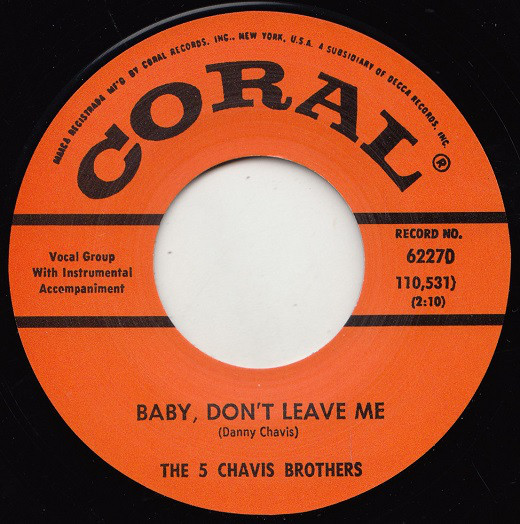 The 5 Chavis Brothers - Baby Don't Leave Me